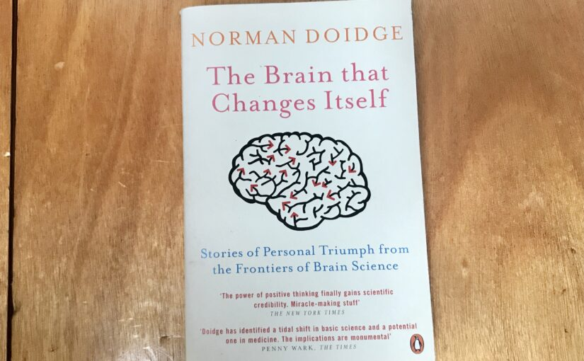 Book Review: The Brain That Changes Itself – Norman Doidge