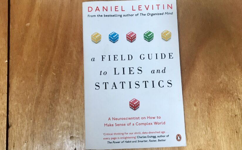 Book Review: Field Guide to Lies and Statistics – Daniel Levitin